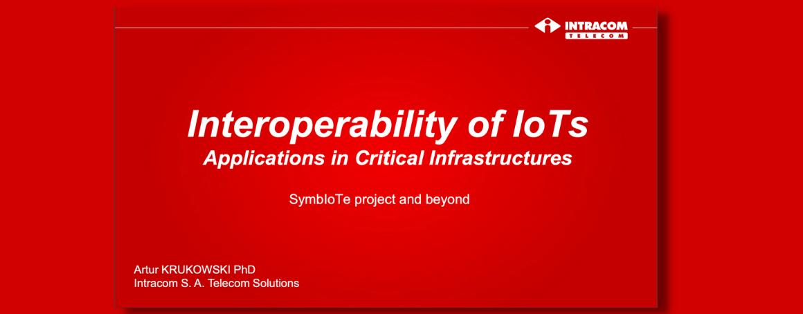 "Presentation about ""Interoperability of IoTs"" by Dr Artur Krukowski"