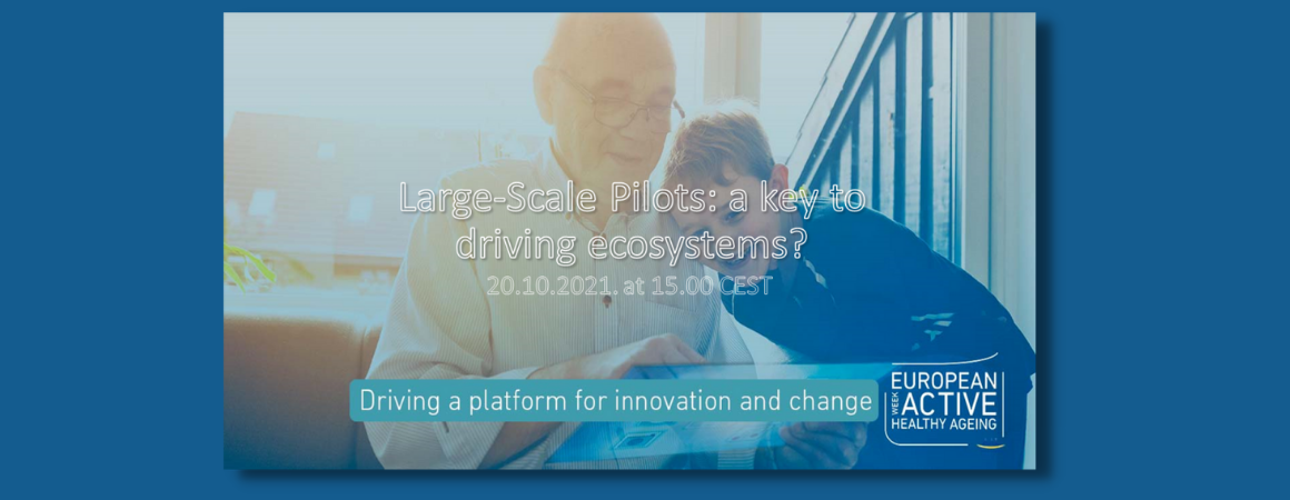 """the text reads """" large-scale pilots : a key to driving ecosystems? 20.10.2021 at 15:00 CEST. Driving a platform for innovation and change. European Week, Active Healthy Ageing. An image of an older man sits, smiling reading with a young child."""